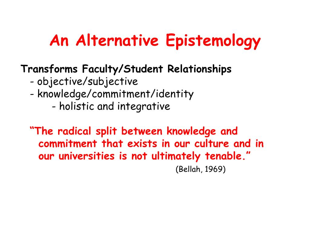 An Alternative Epistemology