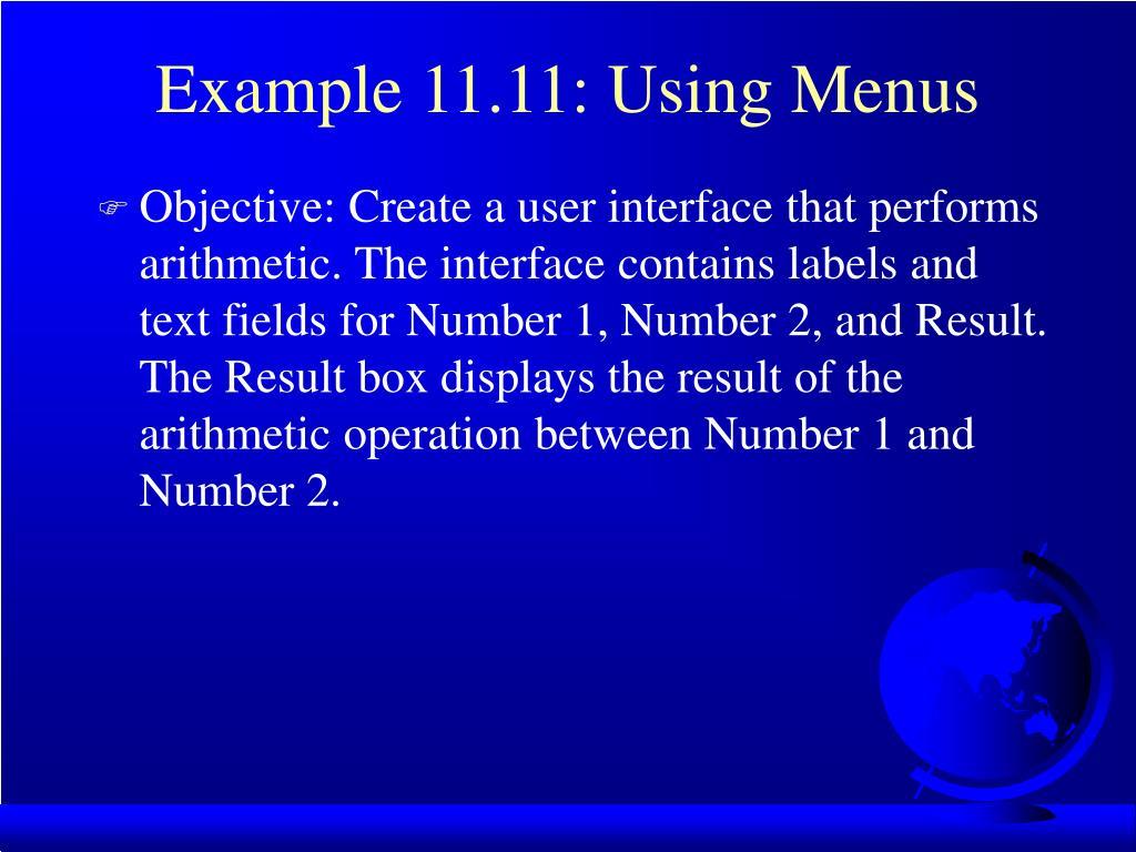 Example 11.11: Using Menus