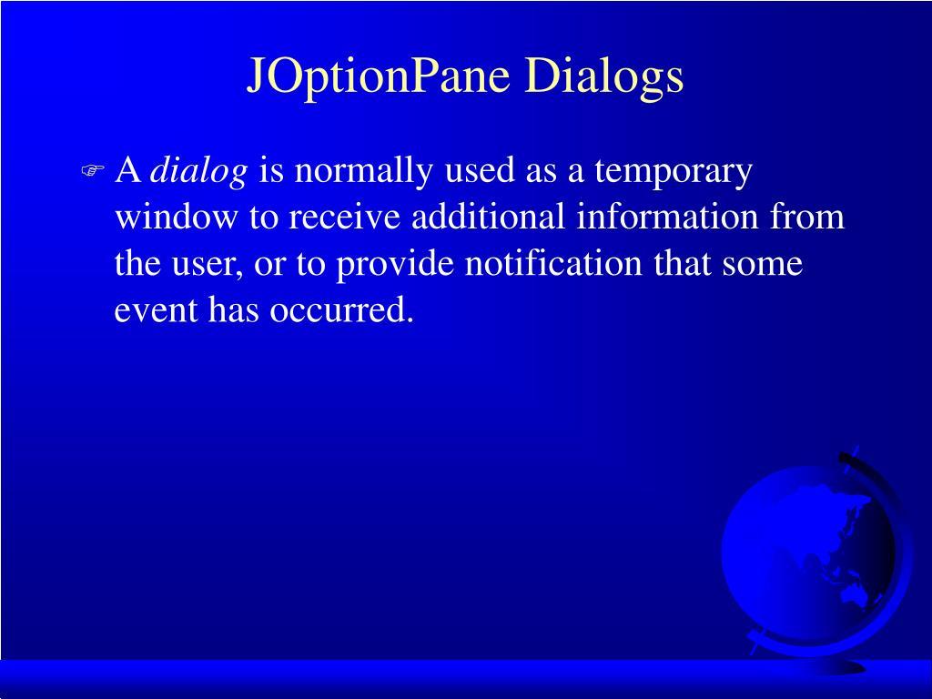 JOptionPane Dialogs