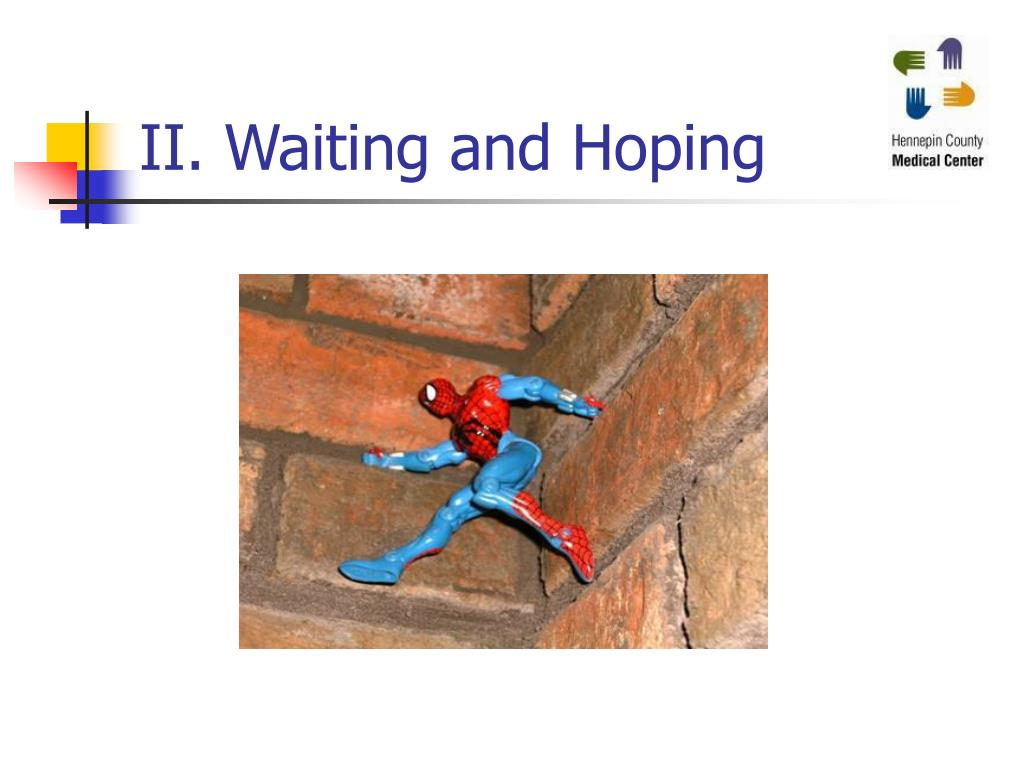 II. Waiting and Hoping