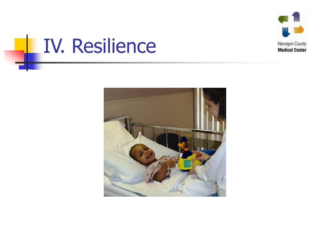 IV. Resilience
