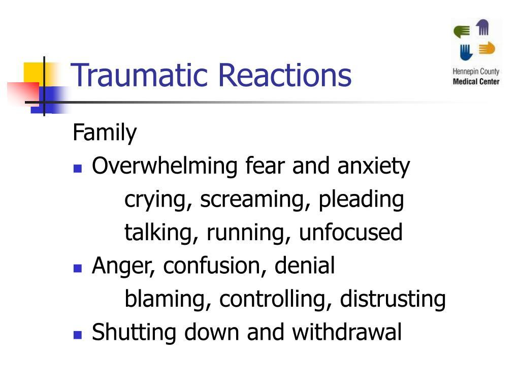 Traumatic Reactions
