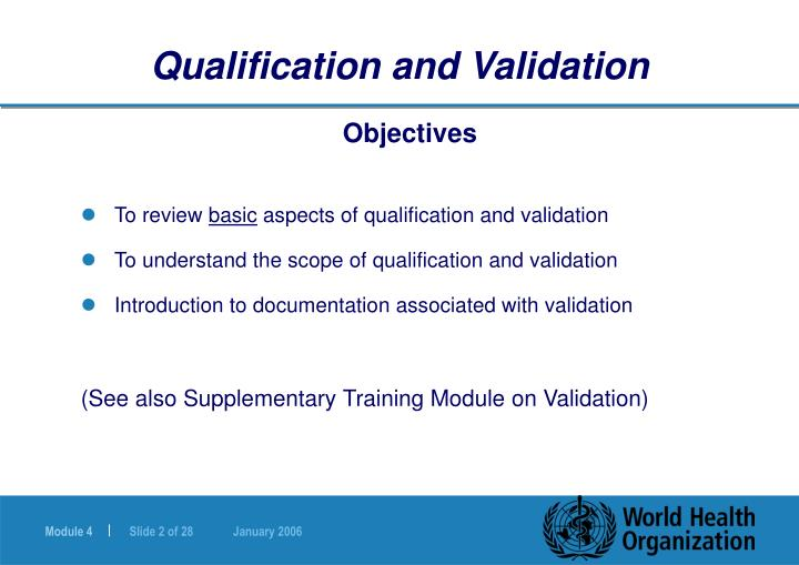 Qualification and validation l.jpg