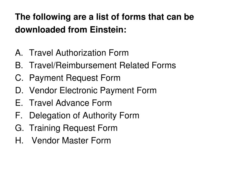 The following are a list of forms that can be downloaded from Einstein: