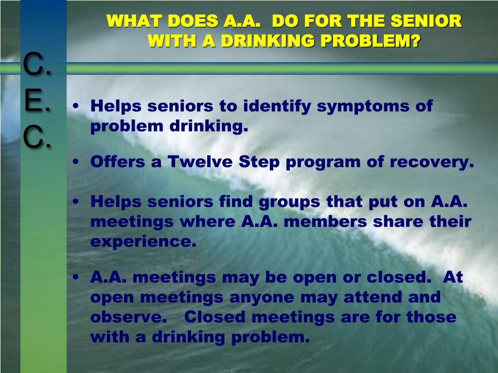 WHAT DOES A.A.  DO FOR THE SENIOR WITH A DRINKING PROBLEM?