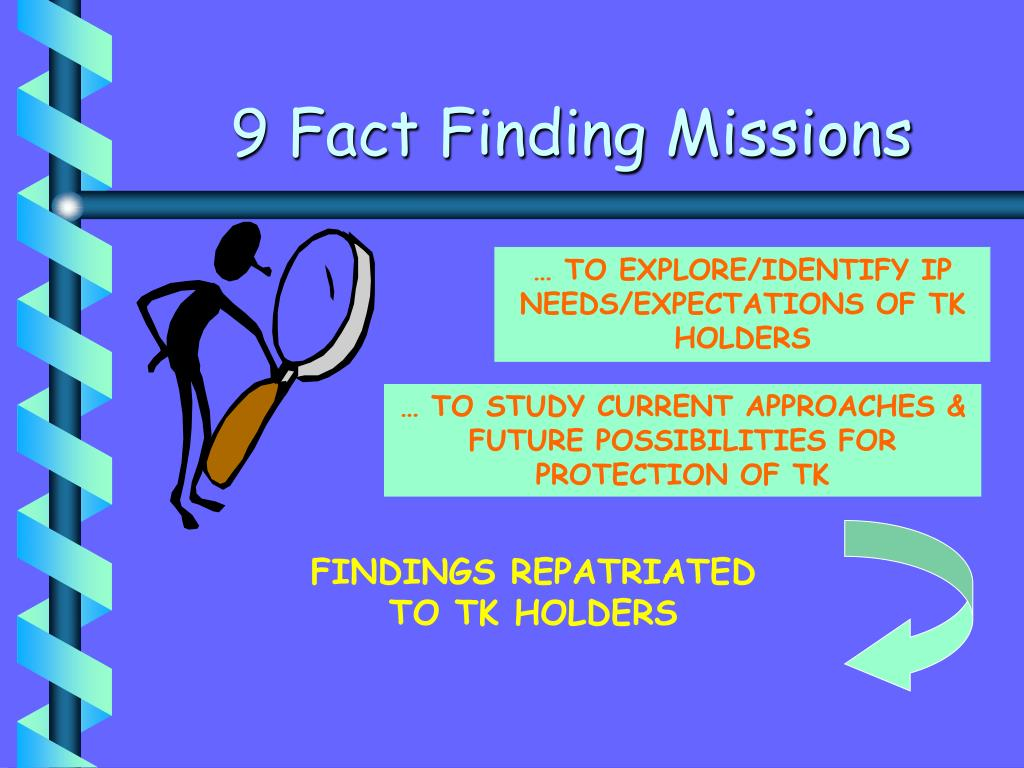 9 Fact Finding Missions