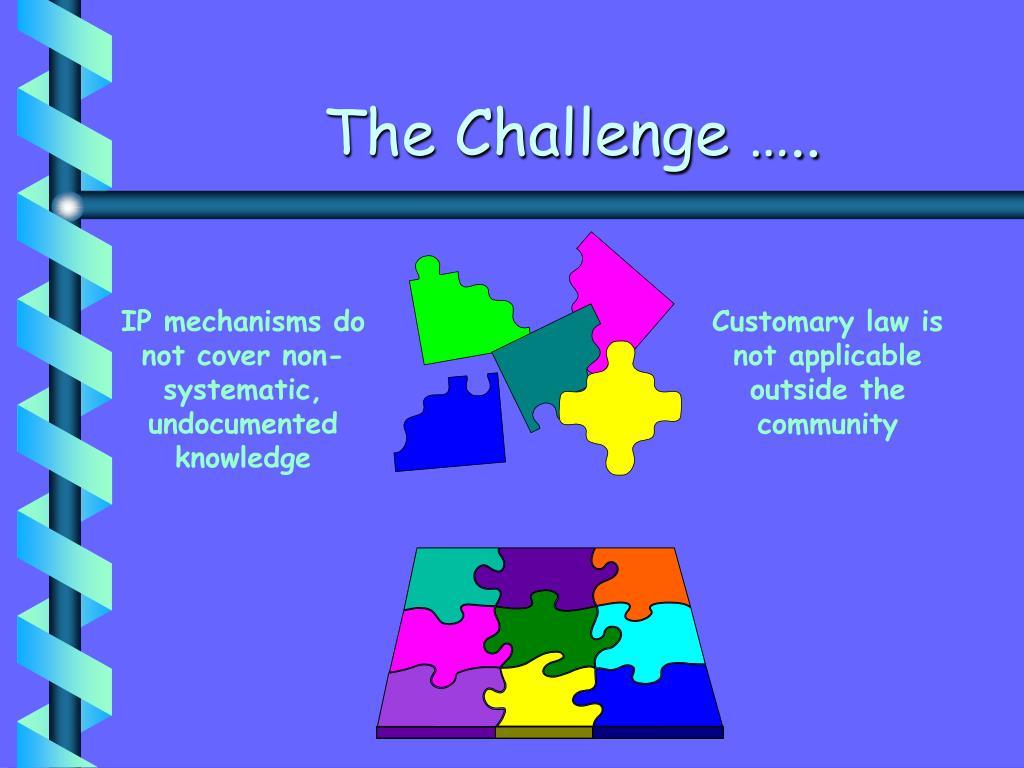 The Challenge …..