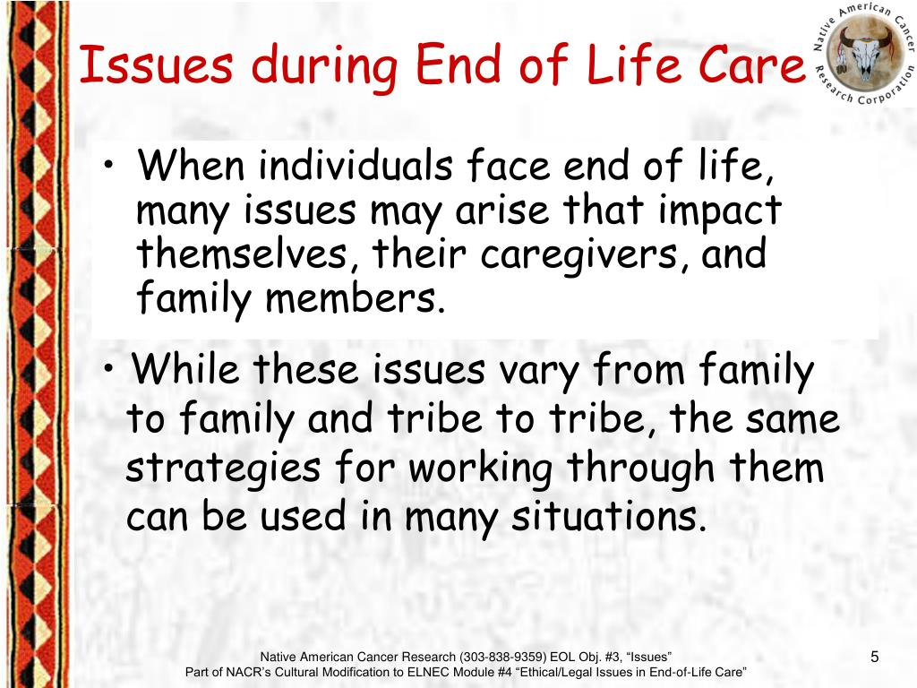When individuals face end of life, many issues may arise that impact themselves, their caregivers, and family members.