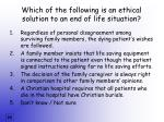 which of the following is an ethical solution to an end of life situation