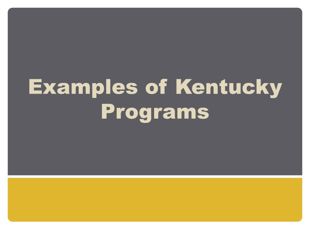 Examples of Kentucky Programs
