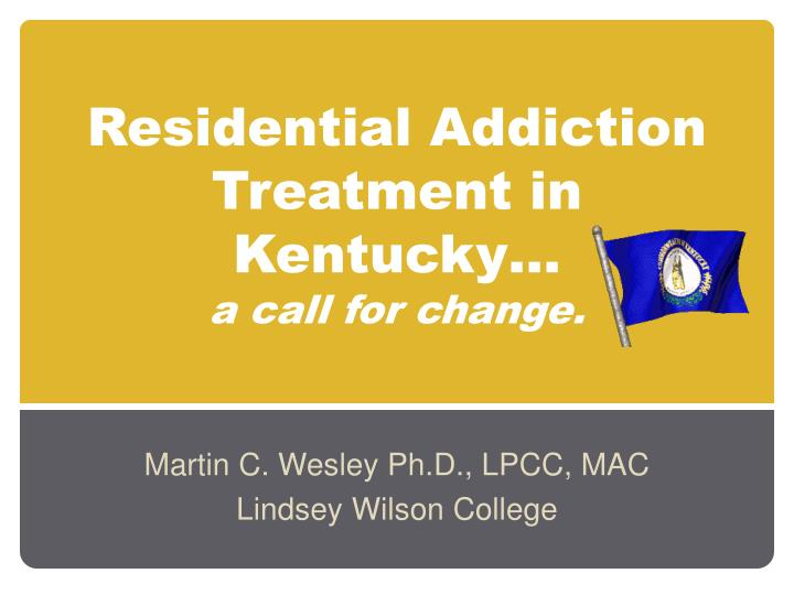 Residential addiction treatment in kentucky a call for change