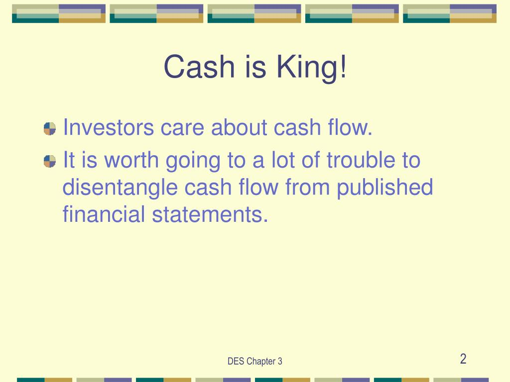 Cash is King!