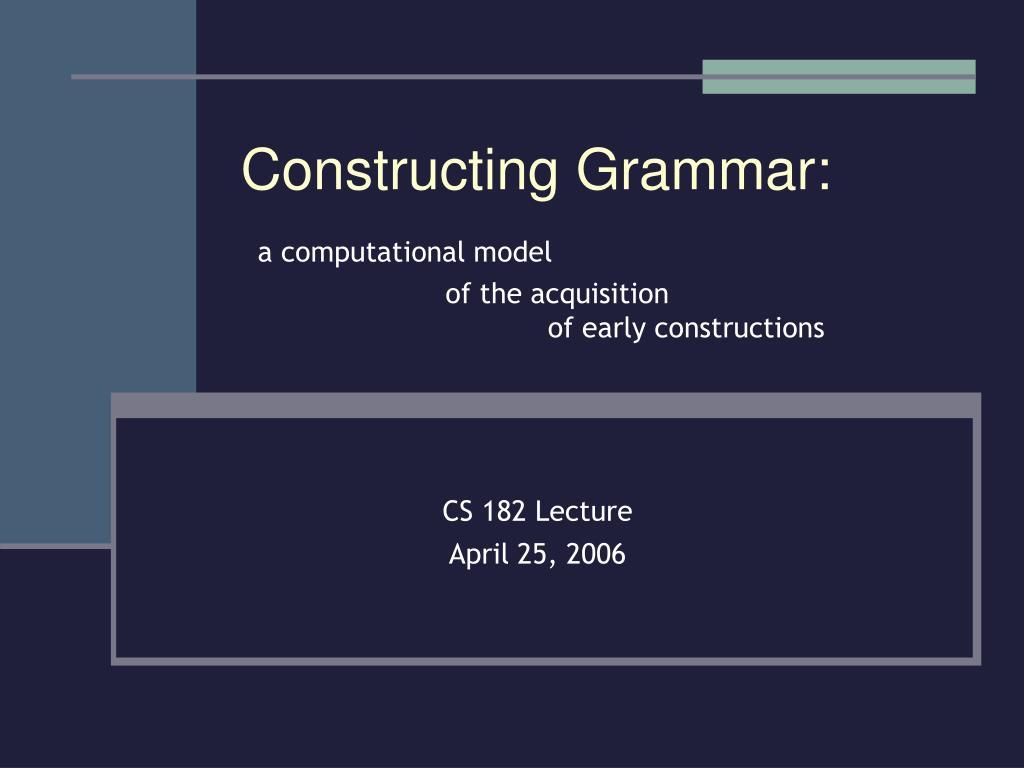 Constructing Grammar: