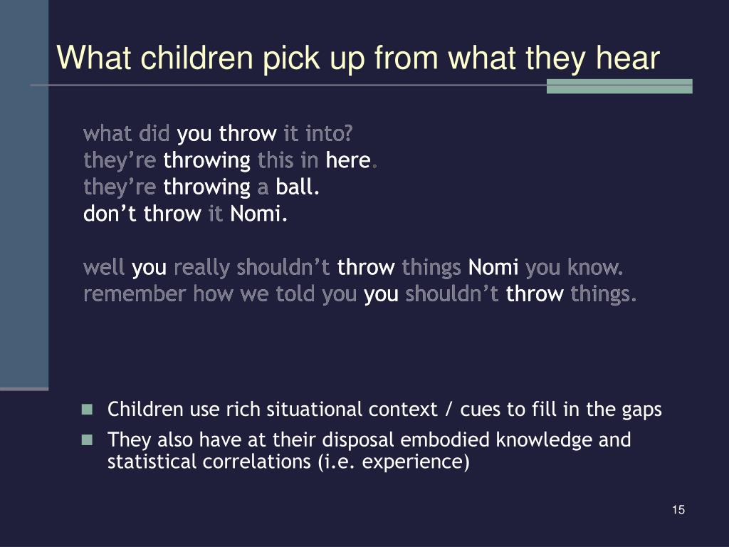 What children pick up from what they hear