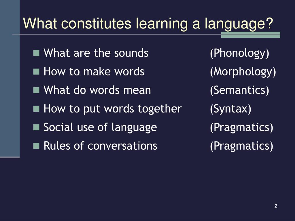 What constitutes learning a language?