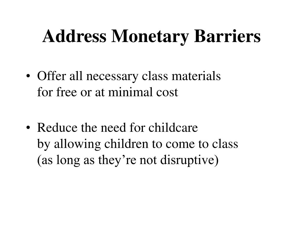 Address Monetary Barriers
