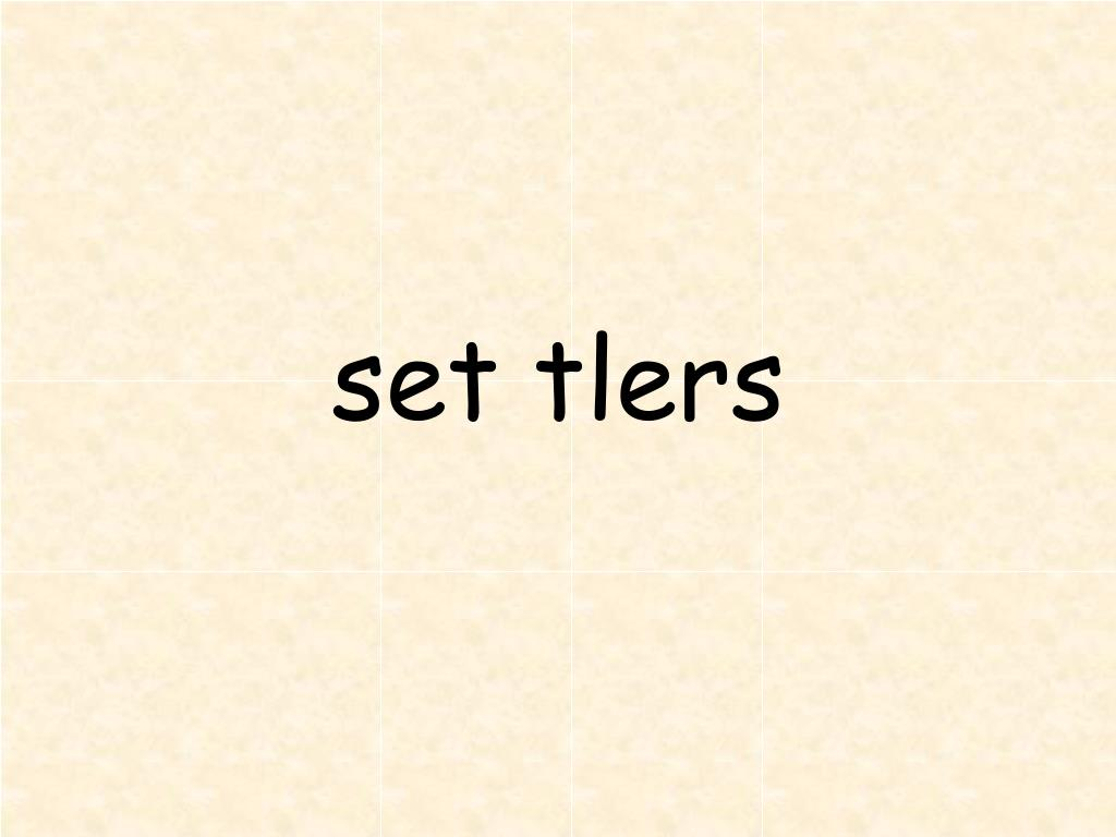 set tlers
