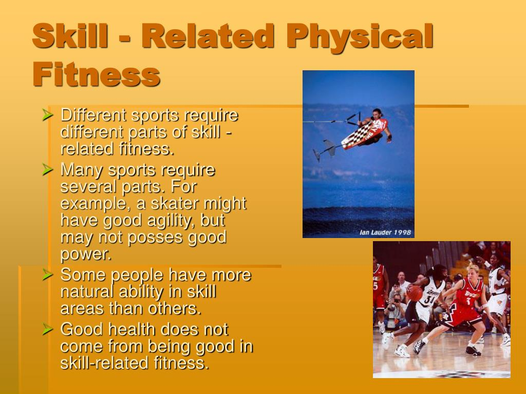 Skill - Related Physical Fitness