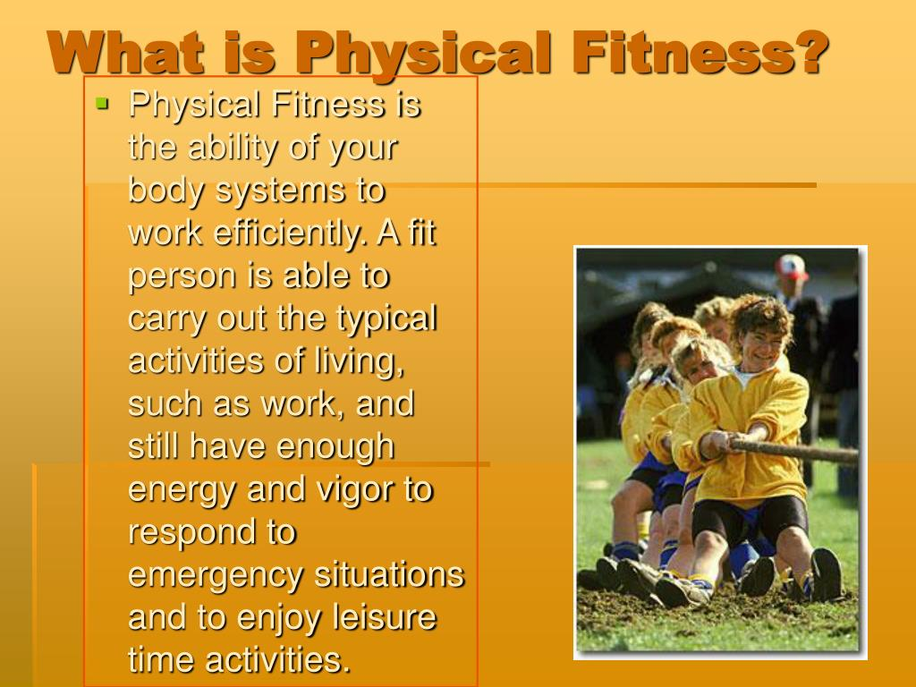 What is Physical Fitness?