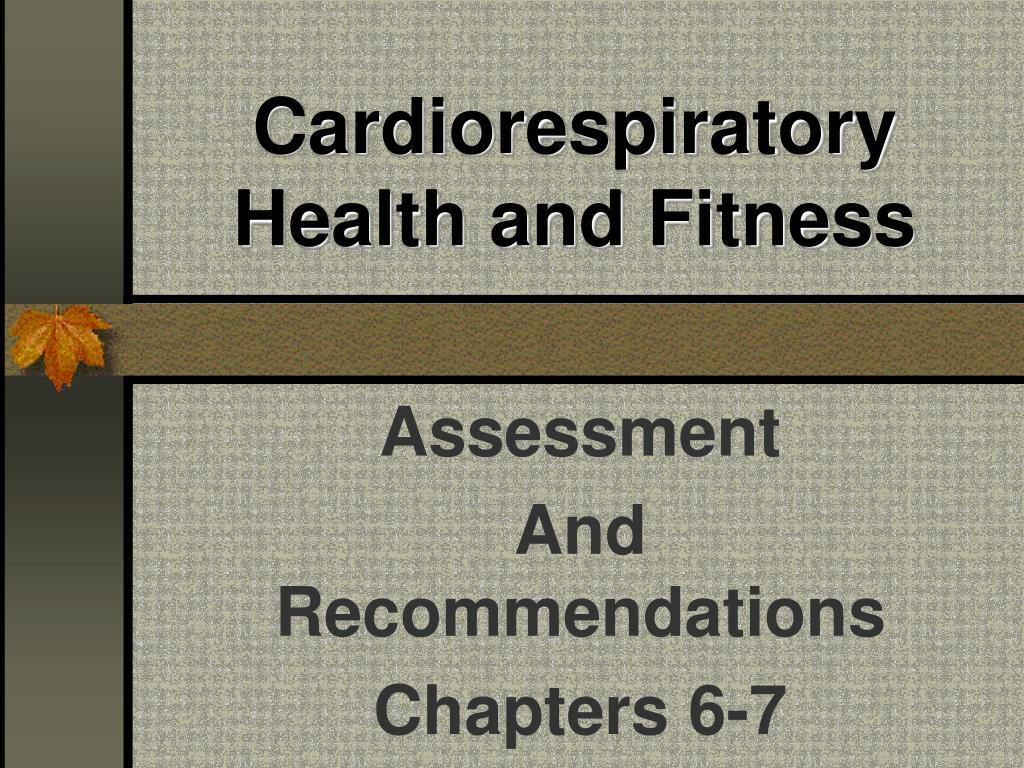 Cardiorespiratory Health and Fitness