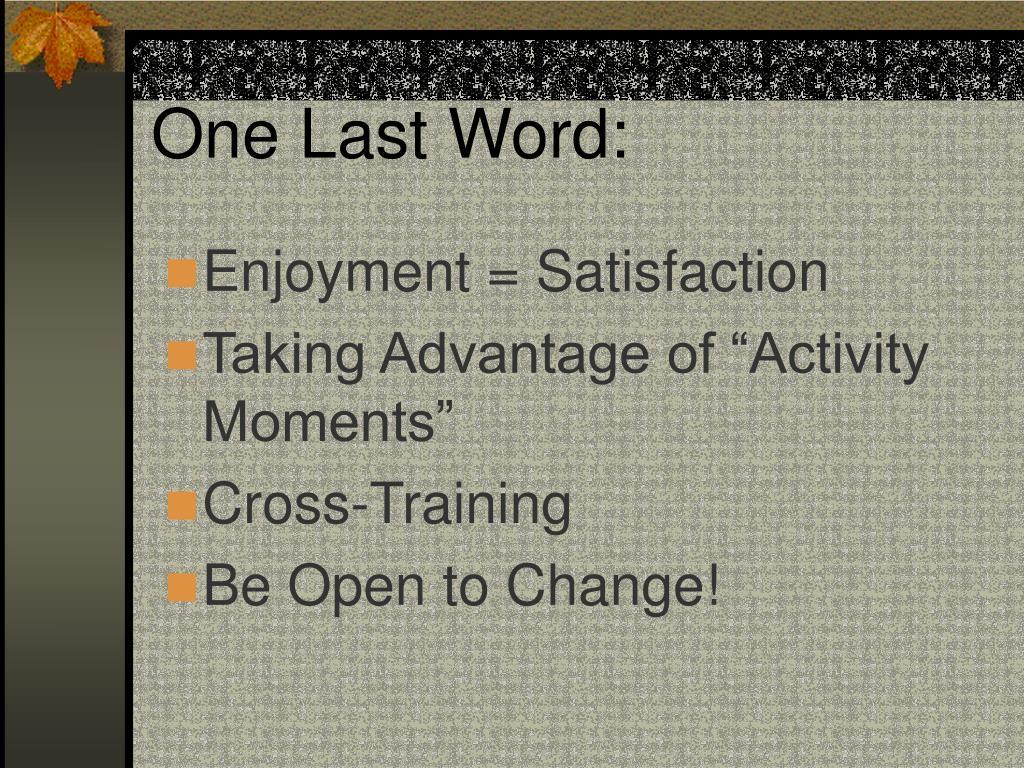 One Last Word: