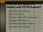 what are the signs of a healthy and fit cr system