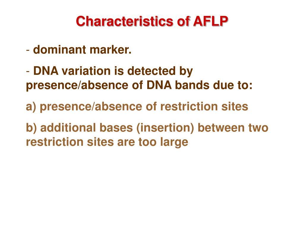 Characteristics of AFLP