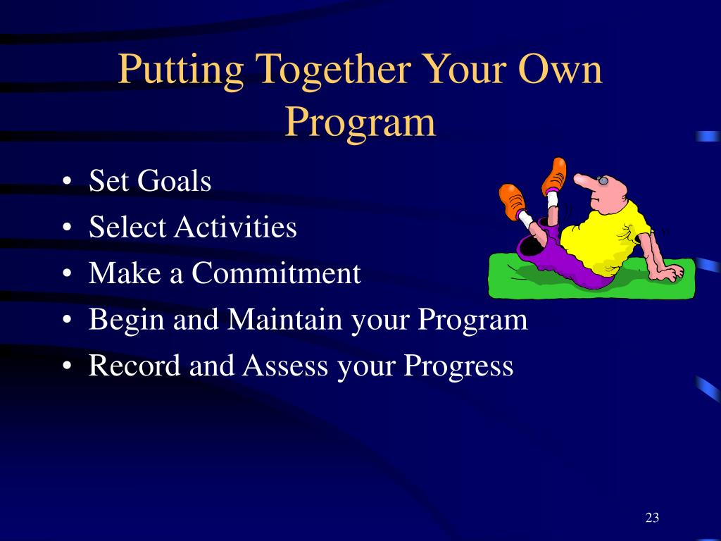 Putting Together Your Own Program