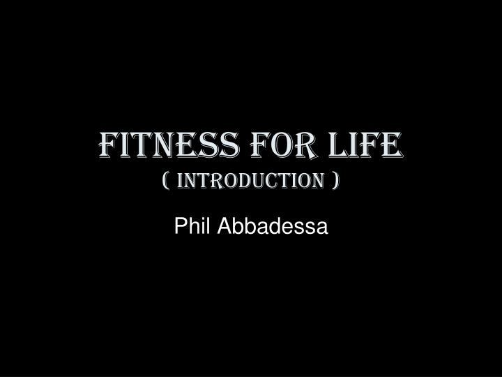 Fitness for life introduction