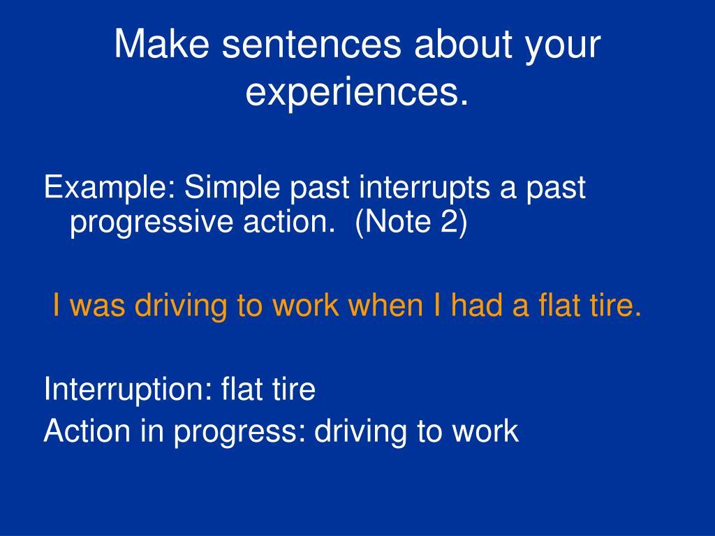 Make sentences about your experiences.
