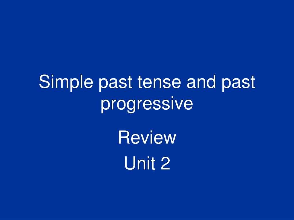 Simple past tense and past progressive