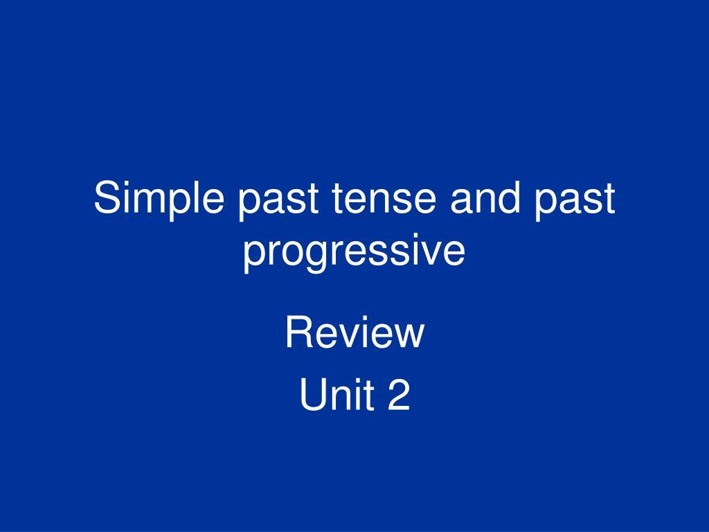 Simple past tense and past progressive