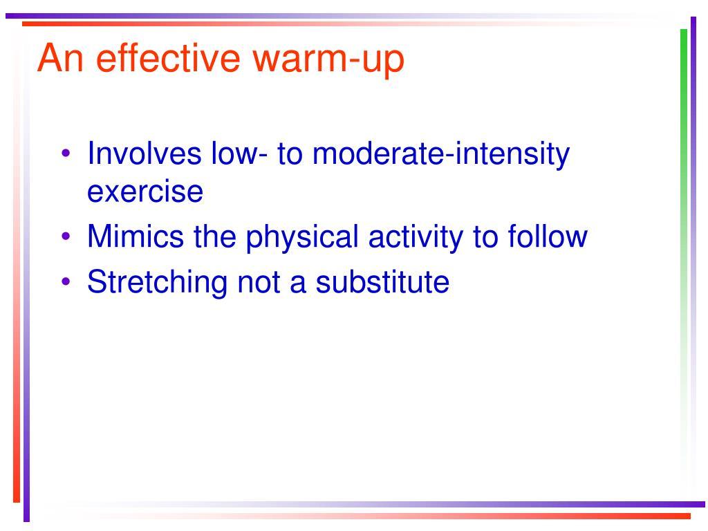 An effective warm-up