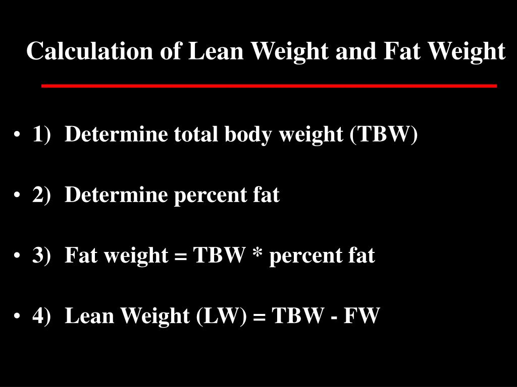Calculation of Lean Weight and Fat Weight