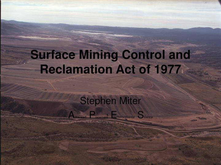 Surface mining control and reclamation act of 1977 l.jpg