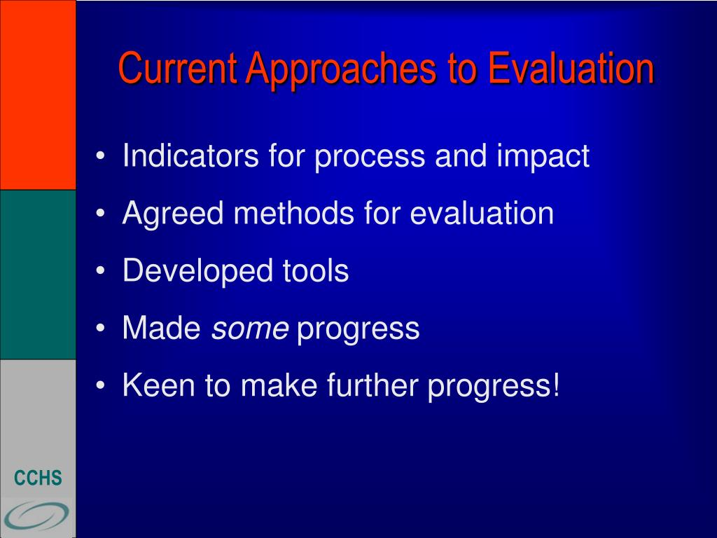 Current Approaches to Evaluation