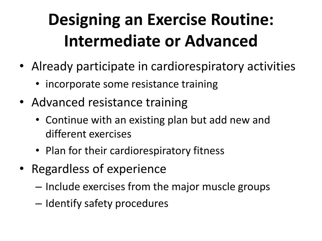 Designing an Exercise Routine: Intermediate or Advanced