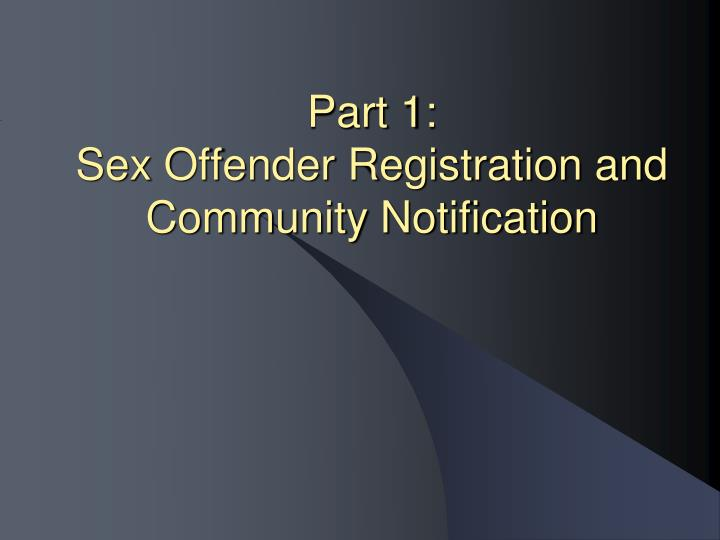 Part 1 sex offender registration and community notification
