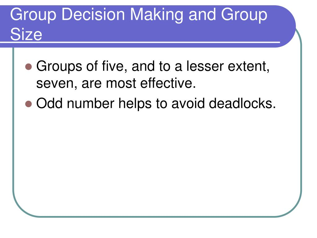 Group Decision Making and Group Size