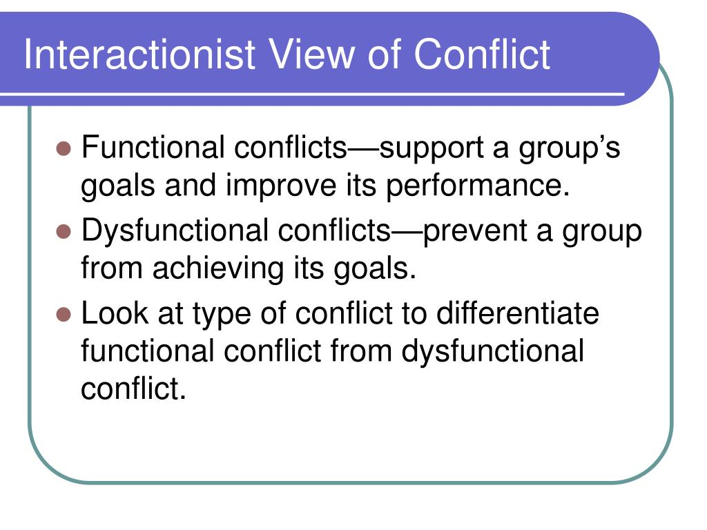 Interactionist View of Conflict