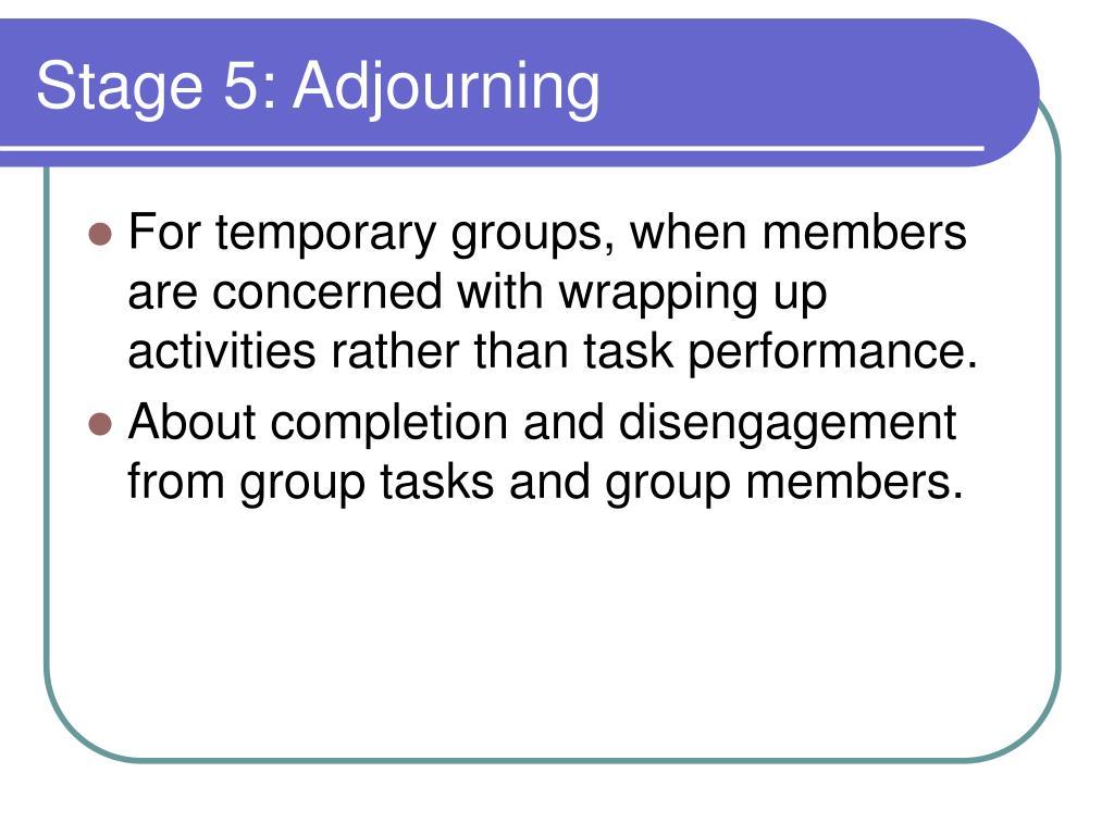 Stage 5: Adjourning