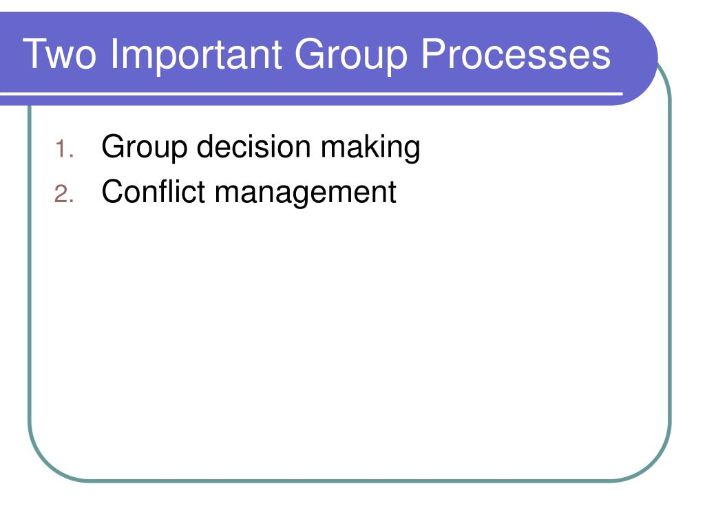 Two Important Group Processes