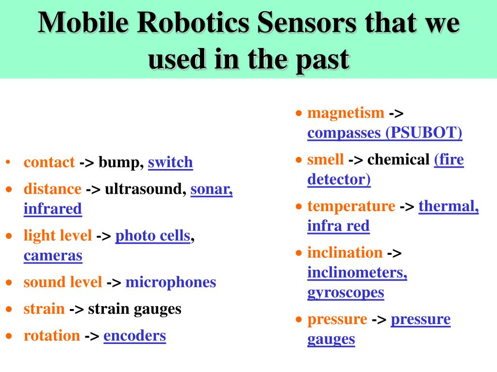 Mobile Robotics Sensors that we used in the past