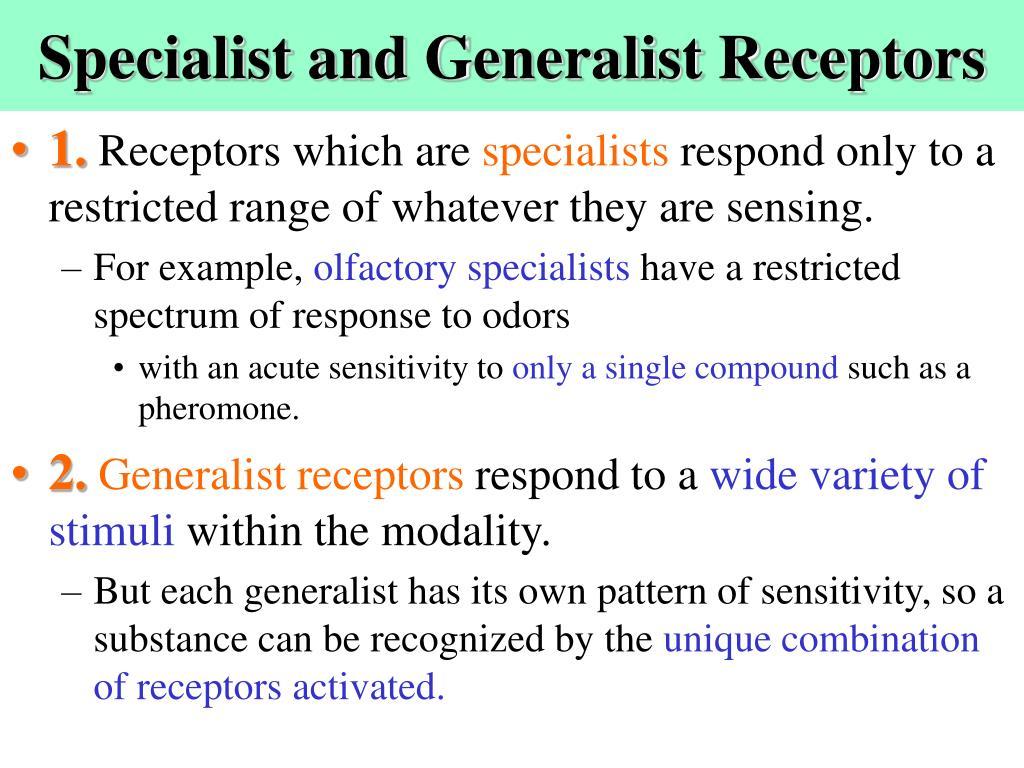 Specialist and Generalist Receptors