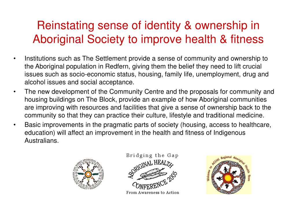 Reinstating sense of identity & ownership in Aboriginal Society to improve health & fitness