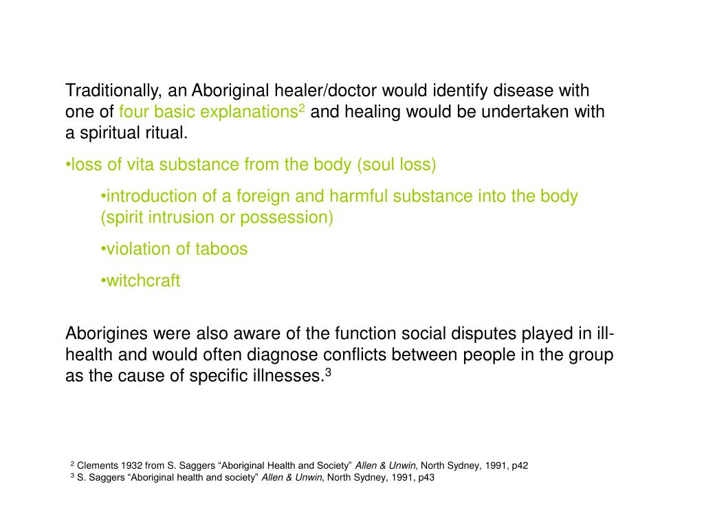 Traditionally, an Aboriginal healer/doctor would identify disease with one of