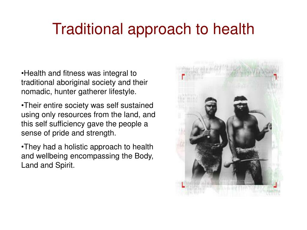 Traditional approach to health