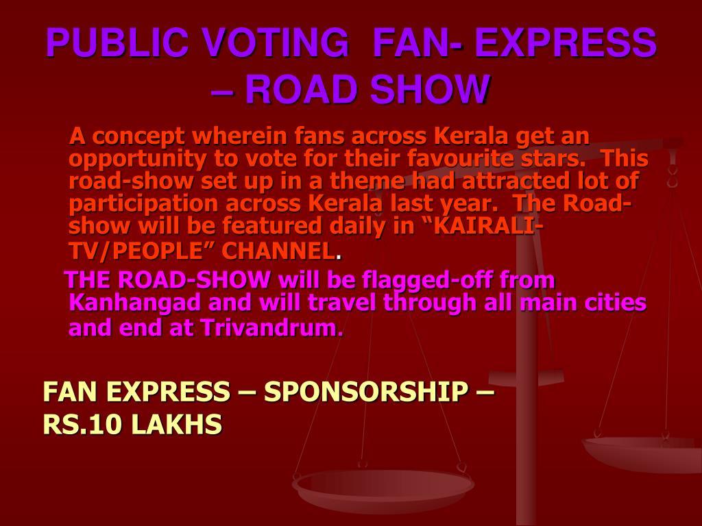 PUBLIC VOTING  FAN- EXPRESS – ROAD SHOW
