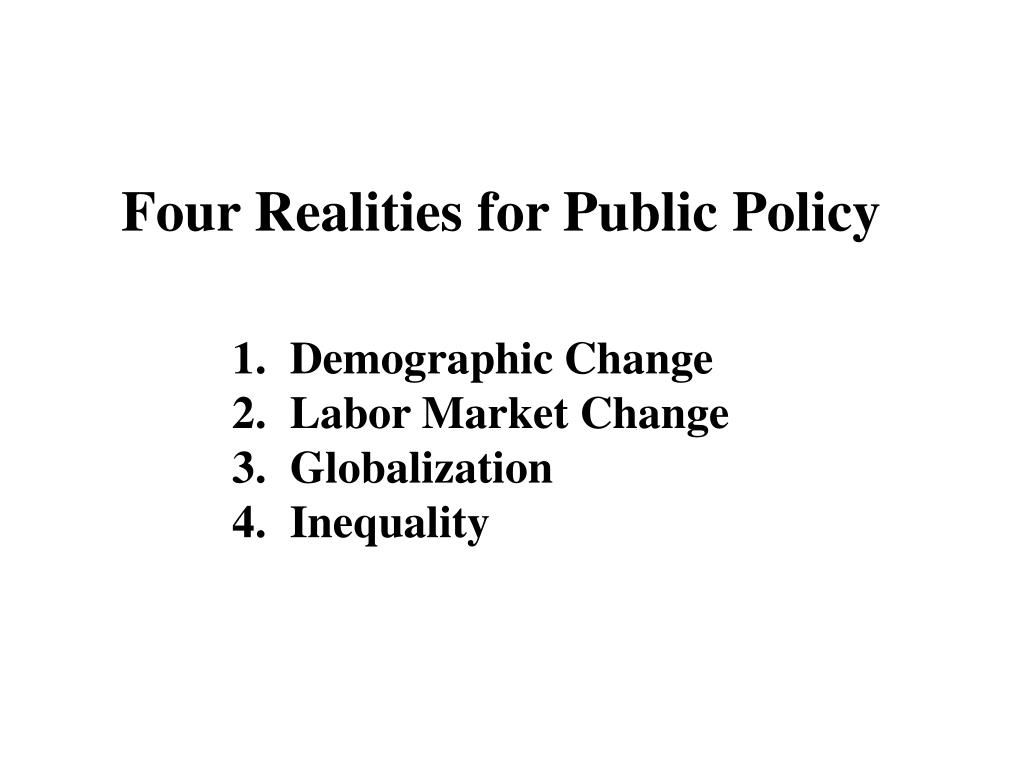 Four Realities for Public Policy