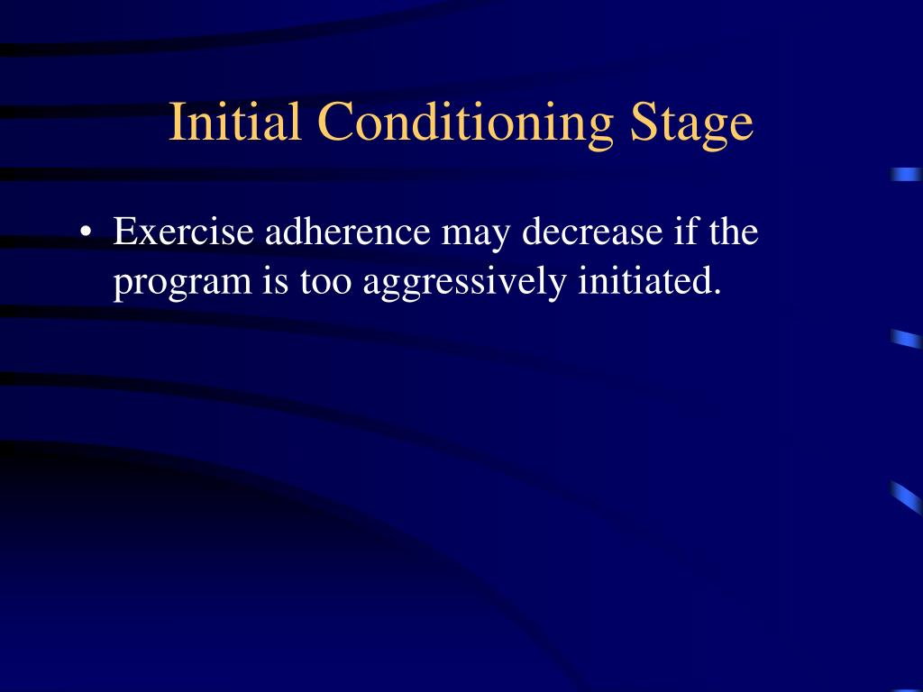 Initial Conditioning Stage
